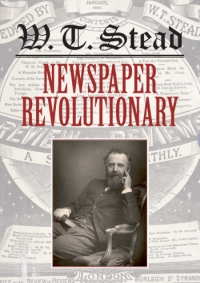cover of W.T. Stead Newspaper Revolutionary
